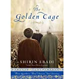 [ THE GOLDEN CAGE: THREE BROTHERS, THREE CHOICES, ONE DESTINY ] The Golden Cage: Three Brothers, Three Choices, One Destiny By Ebadi, Shirin ( Author ) Apr-2011 [ Hardcover ]