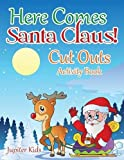Best Jupiter Kids Kid Books For 4 Year Olds - Here Comes Santa Claus! Cut Outs Activity Book Review