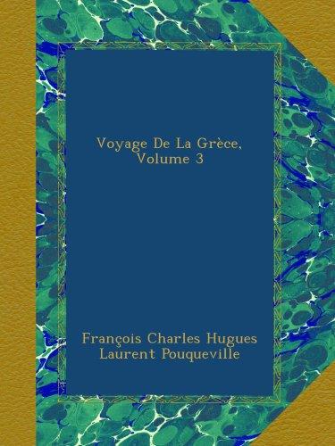 Voyage De La Grce, Volume 3
