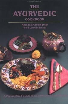 The Ayurvedic Cookbook par [Morningstar, Amadea, Urmila Desai]