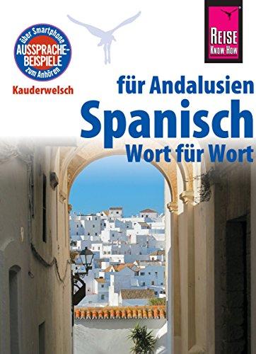 Download Reise Know-How Sprachführer Spanisch für Andalusien - Wort für Wort: Kauderwelsch-Band 185