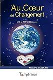 Au coeur du changement - Unir la PNL et l'hypnose