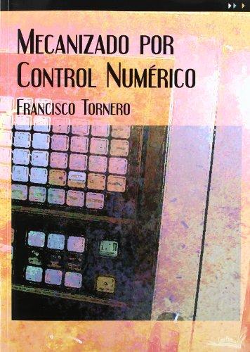 Mecanizado Por Control Numérico por Francisco Tornero