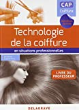 Technologie coiffure en situations professionnelles CAP Coiffure : Livre du professeur