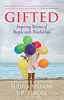 Gifted: Inspiring Stories of People with DisabilitiesIi by [Menon, Sudha, Ferose, V R]