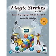 Magic Strokes (Ascent): English Grammar & Writing for CBSE, ICSE Class 8: aligned to Global Scale of English(GSE) by Pearson