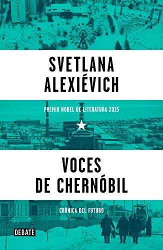 Voces de Chernóbil: Crónica del futuro (Debate) por Svetlana Alexiévich
