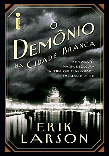 O demônio na cidade branca (Portuguese Edition)