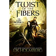 Twist of the Fibers (The Lost Prophecy Book 4) (English Edition)
