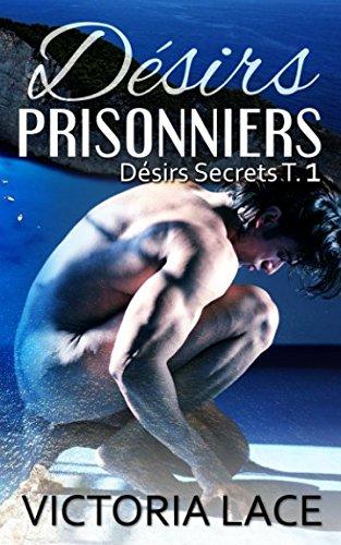 Désirs Prisonniers par Victoria Lace