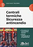 Mobilia Best Deals - Centrali termiche. Sicurezza antincendio. Con CD-ROM