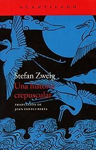 Una Historia Crepuscular par Stefan Zweig