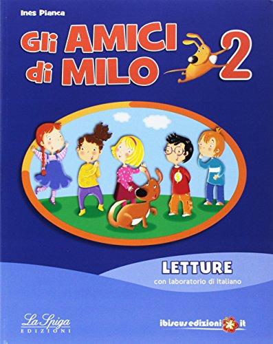 Gli amici di Milo. Per la Scuola media. Con e-book. Con espansione online: 2
