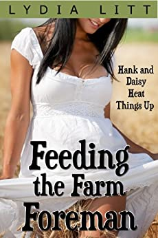 Feeding the Farm Foreman (Daisy and the Dairy Farm Book 2) by [Litt, Lydia]