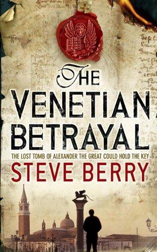 The Venetian Betrayal: Book 3 (Cotton Malone Series) (Venetian 3)