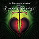 Broken & Rejoicing by Joy Summerville-Johnson
