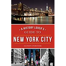 A History Lover's Guide to New York City (History & Guide) (English Edition)