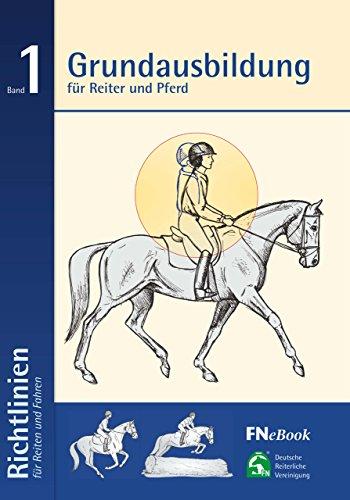 Read Book Online Grundausbildung für Reiter und Pferd: Richtlinien für Reiten und Fahren, Band 1 (German Edition) ePub