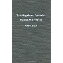 Teaching Group Dynamics: Process and Practice