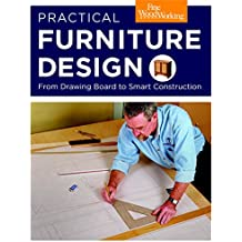 Practical Furniture Design: From Drawing Board to Smart Construction (Fine Woodworking)