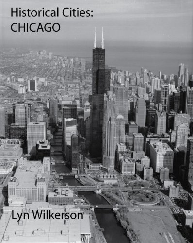 Historical Cities-Chicago, Illinois (English Edition) Chicagos West Loop