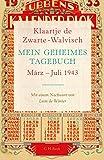Mein geheimes Tagebuch: März - Juli 1943 von Klaartje Zwarte-Walvisch