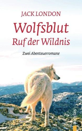 Preisvergleich Produktbild Wolfsblut / Ruf der Wildnis: Jack London. Abenteuerromane