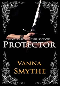 Protector (Anniversary of the Veil, Book 1) by [Smythe, Vanna]