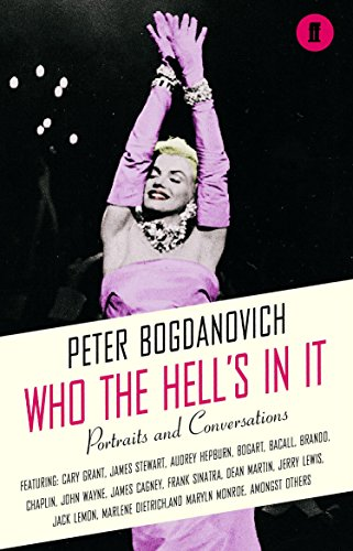 Who the Hell's In It?: Conversations with Legendary Film Stars