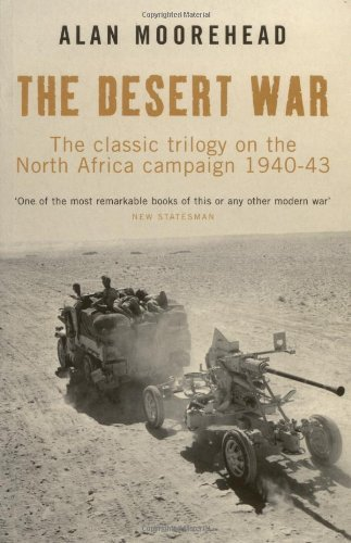 Portada del libro The Desert War: The Classic Trilogy on the North Africa Campaign 1940-43 by Alan Moorehead (2009-01-25)