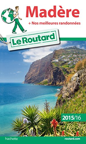 Guide du Routard Madère 2015/2016 (Le Routard)
