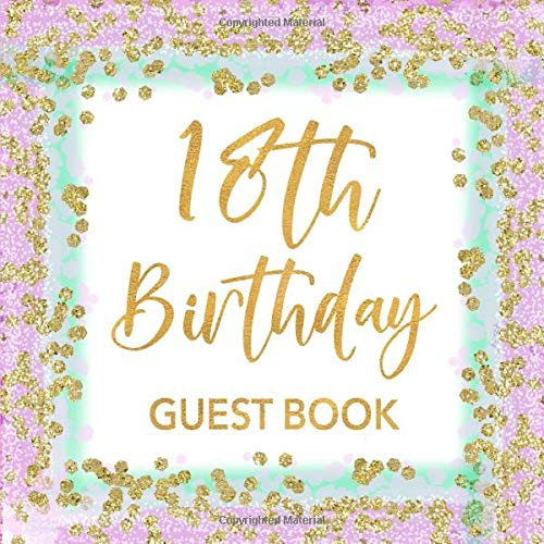 Book: Mint Green, Lavender & Gold Confetti Sign In Guestbook for Girls Turning 18 - Bday Party Keepsake with Space for Visitors to ... for Email, Name and Address  - Square Size ()