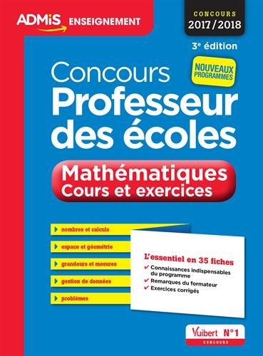 Concours Professeur des écoles - Mathématiques - Cours et exercices - L'essentiel en 35 fiches - Concours 2017