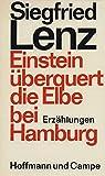 Lenz, Siegfried: Einstein überquert die Elbe bei Hamburg. Erzählungen. 76. - 100. Tsd. Hamburg, Hoffmann und Campe, 1976. 8°. 310 S. Leinen. Schutzumschl. (ISBN 3-455-04227-9)