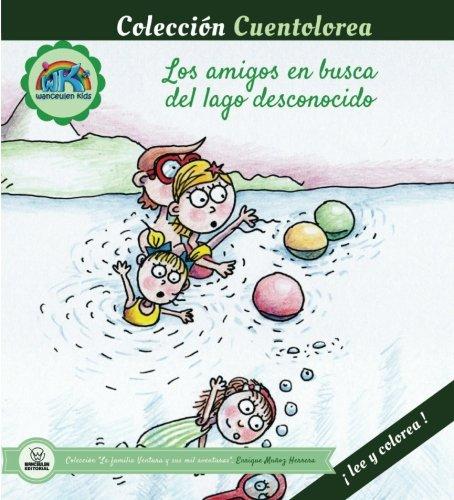 Cuentolorea: Los amigos en busca del lago desconocido (Colección Cuentolorea: Lee y colorea)