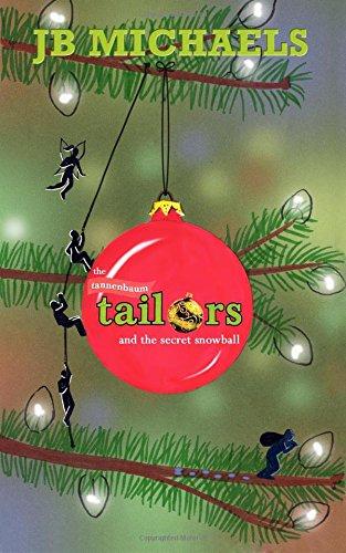 The Tannenbaum Tailors and the Secret Snowball: Volume 1