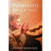 Naturalist by Edward O. Wilson (1995-08-31)