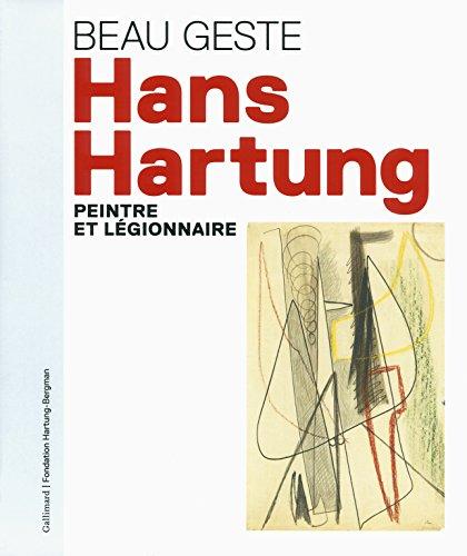 Beau geste:Hans Hartung, peintre et légionnaire