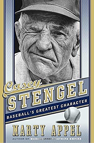 Casey Stengel: The Greatest Character in
