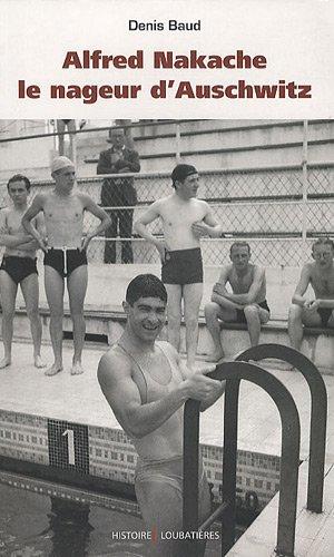 Alfred Nakache : Le nageur d'Auschwitz