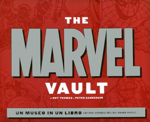 The Marvel Vault. Ediz. illustrata por Roy Thomas