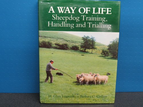 A Way of Life Sheepdog Training, Handling and Trialling