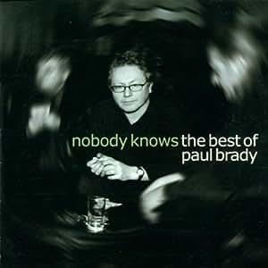 Nobody Knows : Best of Paul Brady