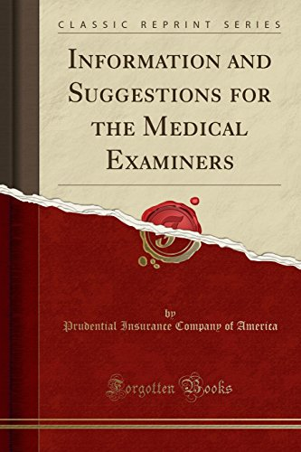 information-and-suggestions-for-the-medical-examiners-classic-reprint