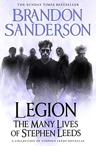 Legion: The Many Lives of Stephen Leeds: An omnibus collection of Legion, Legion: Skin Deep and Legion: Lies of the Beholder (English Edition) por Brandon Sanderson