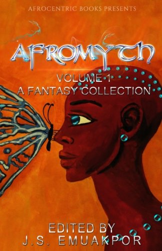 Book cover image for AfroMyth Volume1: A Fantasy Collection