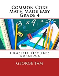 Common Core Math Made Easy, Grade 4 by George Tam (2014-01-26)