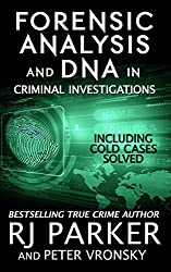 Forensic Analysis in Criminal Investigations: COLD CASES SOLVED (English Edition)