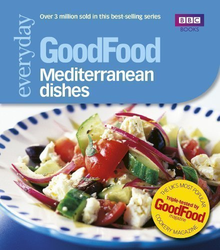 Good Food: Mediterranean Dishes: Triple-tested Recipes: 101 Mediterranean Dishes (GoodFood 101) by Nilsen, Angela (2008)