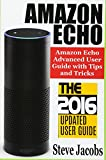 Amazon Echo: 2016 - The Ultimate Guide to Learn Amazon Echo In No Time (Amazon Echo, Alexa Skills Kit, smart devices, digital services, digital media,): Volume 7 (Amazon Prime, internet device, guide)